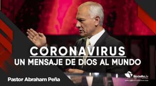 Embedded thumbnail for Coronavirus, un mensaje de Dios al mundo - Abraham Peña - Lecciones de vida