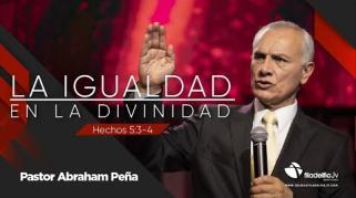 Embedded thumbnail for La igualdad en la divinidad - Abraham Peña - La obra del Espíritu Santo