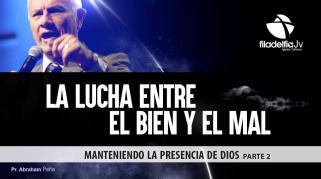 Embedded thumbnail for Manteniendo la Presencia de Dios 2 - Abraham Peña - La lucha entre el Bien y el Mal