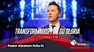 Embedded thumbnail for Transformados por su gloria - Abraham Peña M.