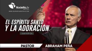 Embedded thumbnail for El Espíritu Santo y la adoración - Abraham Peña - La obra del Espíritu Santo