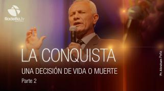Embedded thumbnail for Una decisión de vida o muerte 2 - Abraham Peña - La conquista