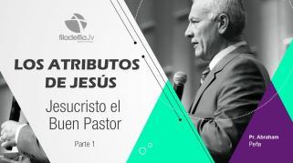 Embedded thumbnail for Jesucristo el buen pastor 1 - Abraham Peña - Los atributos de Jesús