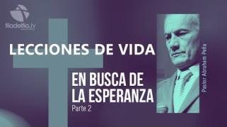Embedded thumbnail for En Busca De La Esperanza 2 - Abraham Peña - Lecciones de vida