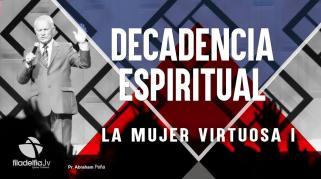 Embedded thumbnail for La mujer virtuosa 1 - Abraham Peña - Decadencia Espiritual