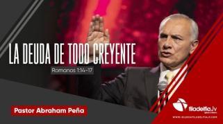 Embedded thumbnail for La deuda de todo creyente - Abraham Peña - Lecciones de vida