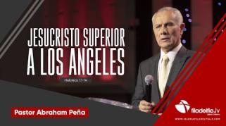 Embedded thumbnail for Jesucristo, superior a los ángeles - Abraham Peña - La revelación de Jesucristo