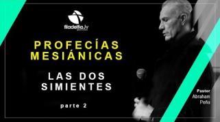Embedded thumbnail for Las dos Simientes 2 - Abraham Peña  - Profecías Mesiánicas