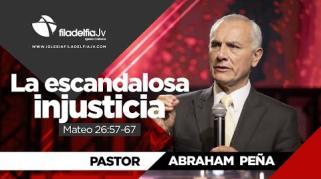 Embedded thumbnail for La escandalosa injusticia - Abraham Peña - La revelación de Jesucristo