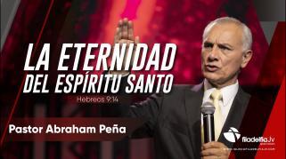 Embedded thumbnail for La eternidad del Espíritu Santo - Abraham Peña - La obra del Espíritu Santo