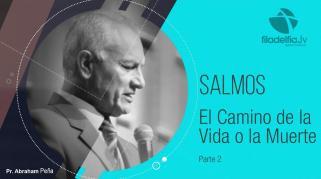 Embedded thumbnail for El camino de la vida o la muerte 2 - Abraham Peña - Salmos