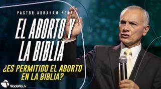 Embedded thumbnail for El aborto y la Biblia - Abraham Peña