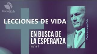 Embedded thumbnail for En Busca De La Esperanza 1 - Abraham Peña - Lecciones de vida