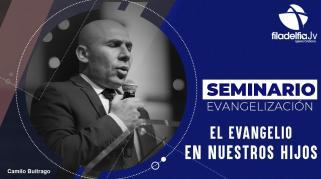 Embedded thumbnail for El evangelio en nuestros hijos - Camilo Buitrago - Seminario evangelización
