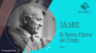 Embedded thumbnail for El reino eterno de Cristo 1 - Abraham Peña - Salmos