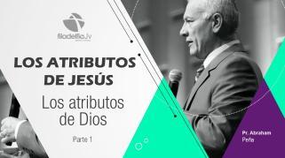 Embedded thumbnail for Los Atributos de Dios I Pastor: Abraham Peña