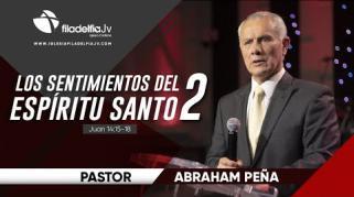 Embedded thumbnail for Los sentimientos del Espíritu Santo II - Abraham Peña - La obra del Espíritu Santo