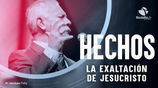 Embedded thumbnail for La exaltación de Jesucristo - Abraham Peña - Hechos de los apóstoles