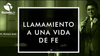 Embedded thumbnail for Llamamiento a una vida de Fe - Richard Jerez