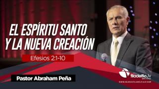 Embedded thumbnail for El Espíritu Santo y la nueva creación - La obra del Espíritu Santo - Abraham Peña