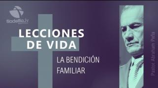 Embedded thumbnail for La bendición familiar - Abraham Peña - Lecciones de Vida
