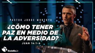 Embedded thumbnail for ¿Cómo tener paz en medio de la adversidad? - Jorge Montoya