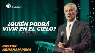 Embedded thumbnail for ¿Quién podrá vivir en el cielo? - Abraham Peña - Lecciones de vida