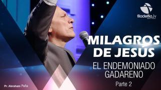 Embedded thumbnail for El Endemoniado Gadareno 2 - Abraham Peña - Milagros de Jesús