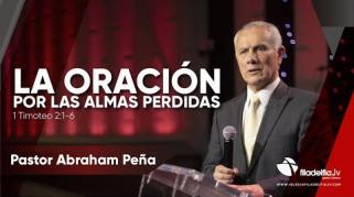 Embedded thumbnail for La oración por las almas perdidas - Abraham Peña - Lecciones de vida